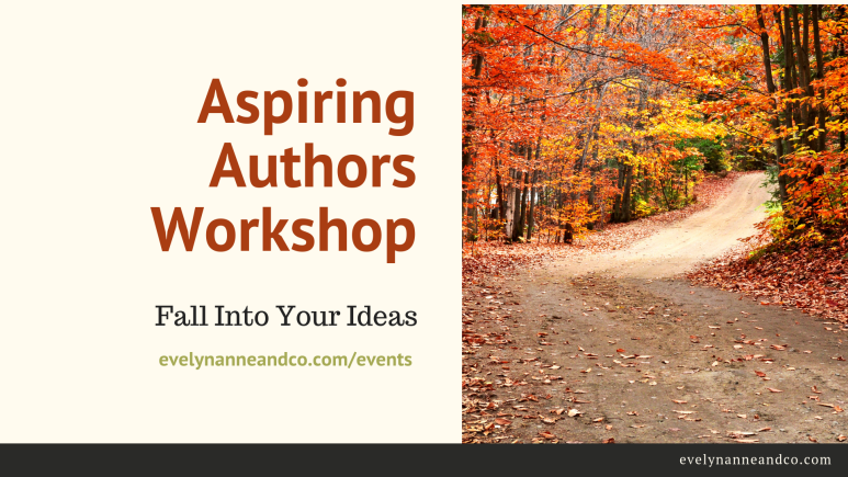 Aspiring Authors Workshop - Fall Into Your Ideas